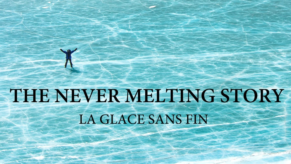 The never melting story / La glace sans fin – Teaser